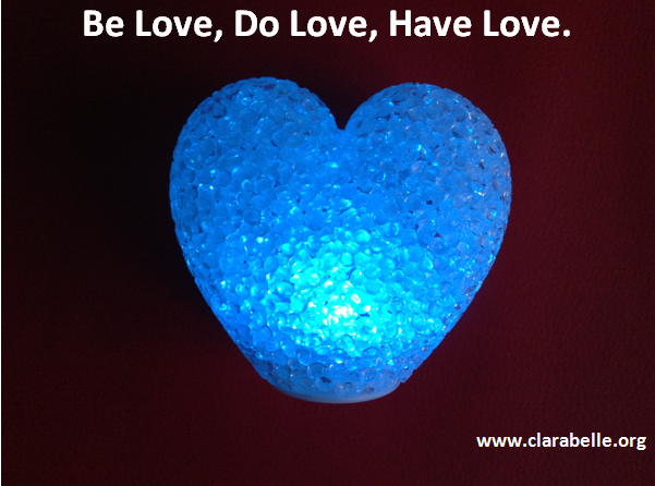 Clarabelle Quotes, Be Love, Do Love, Have Love
