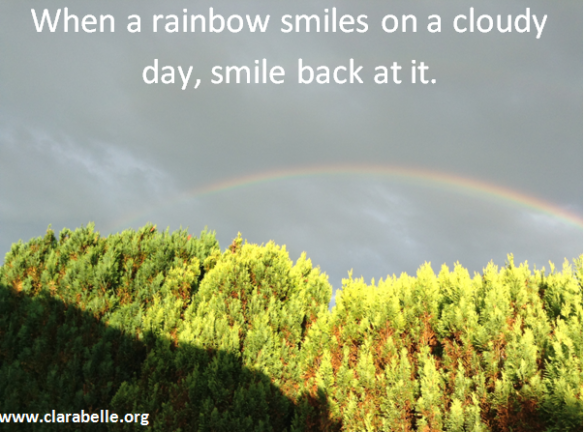 Clarabelle Quotes, When a rainbow smiles