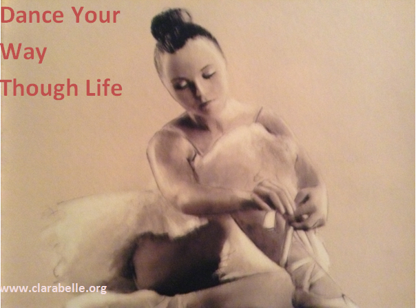 Clarabelle Quotes, Dance Your Way Through Life