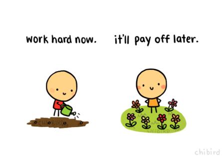 work hard now