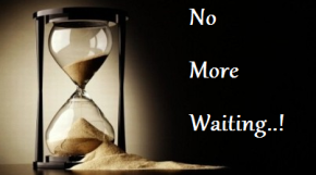 No More Waiting